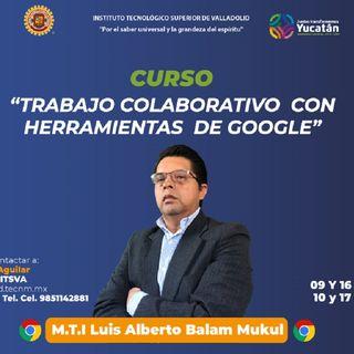 Curso impartido por M.T.I Luis Alberto Balam Mukul